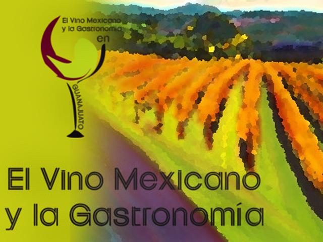 El Vino Mexicano y la Gastronomía en Guanajuato