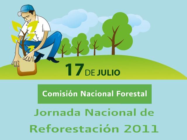 Jornada Nacional de Reforestación 17 de julio 2011, ven y planta un árbol