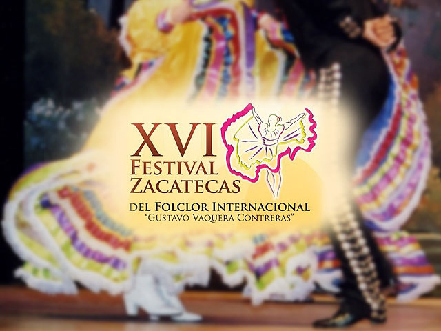 Xvi festival zacatecas del folclor internacional 31 de for Noticias del espectaculo internacional