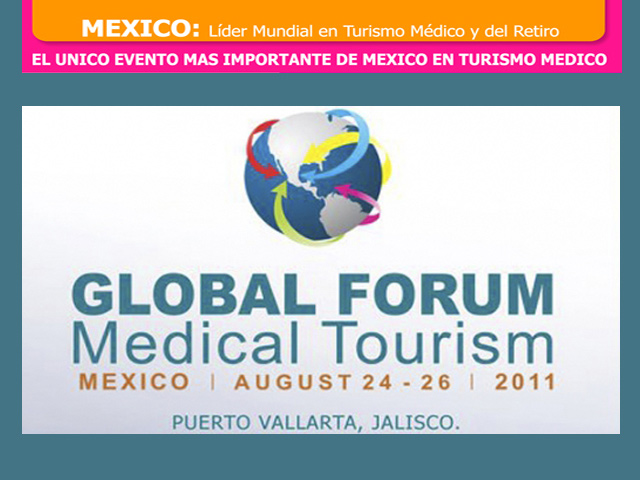 Foro Global de Turismo Médico 2011 del 24 al 26 de Agosto en Puerto Vallarta