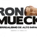 """Ron Mueck por primera vez en México: """"Hiperrealismo de Alto Impacto"""""""