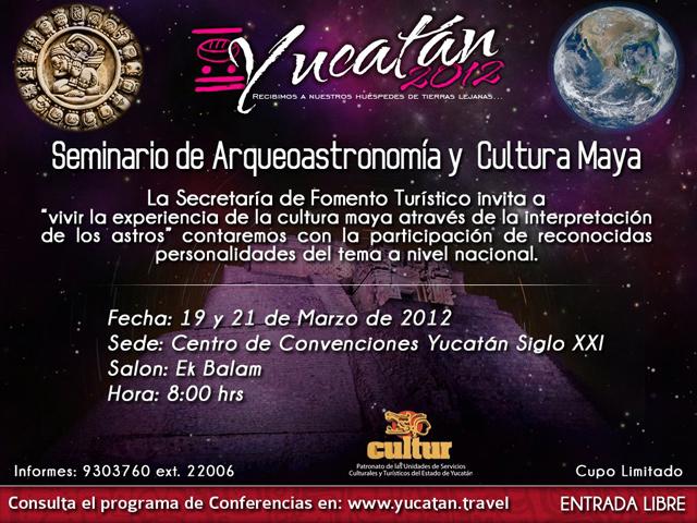 Seminario de Arqueoastronomía y Cultura Maya, marzo 2012