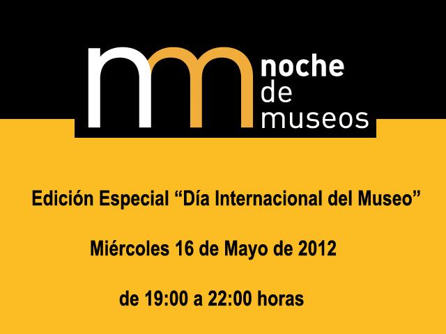 Edición especial de la Noche de Museos, miércoles 16 de Mayo 2012