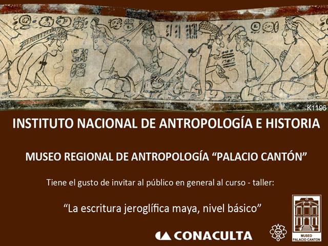Curso taller de escritura jeroglífica maya en el Palacio Cantón