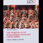 Libro Las Mujeres en la Arqueología Mexicana 1876 2006