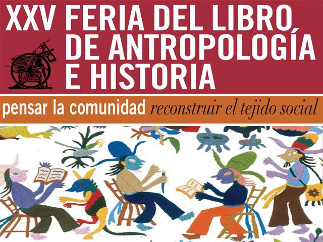 XXV Feria del Libro de Antropología e Historia 2013