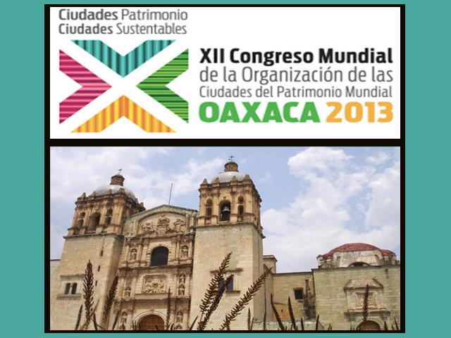 Oaxaca, sede del Congreso Mundial de Ciudades Patrimonio Mundial
