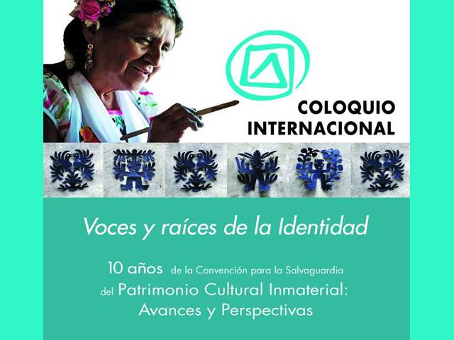 Coloquio celebra en Chapultepec 10 años de la Convención del Patrimonio Inmaterial