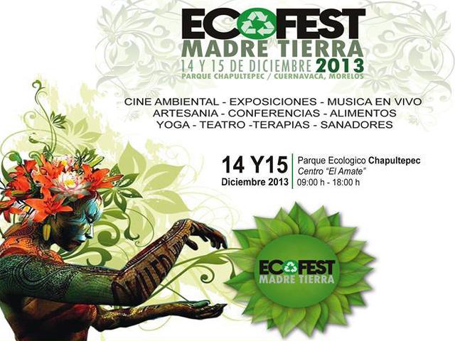 Ecofest Madre Tierra 2013, del 14 al 16 de diciembre en Cuernavaca