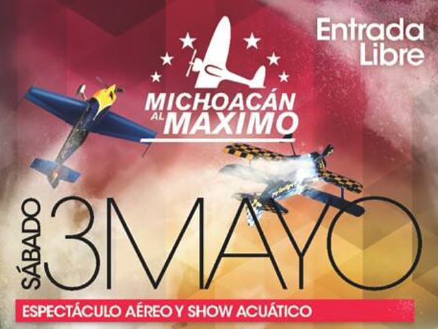 Michoacán al Máximo 2014: Vuelos acrobáticos y show acuático
