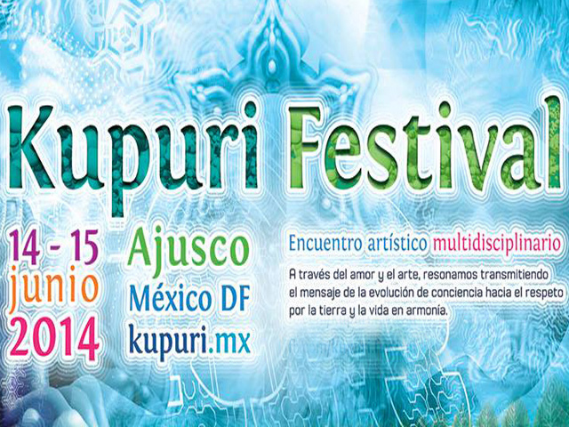 Kupuri Festival 2014: encuentro artístico que celebra la Tierra, la vida y la armonía
