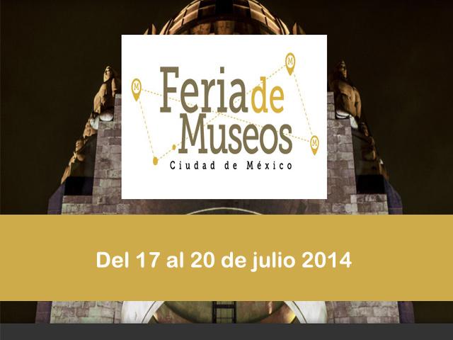 Este fin, visita la Feria de Museos 2014 en la ciudad de México