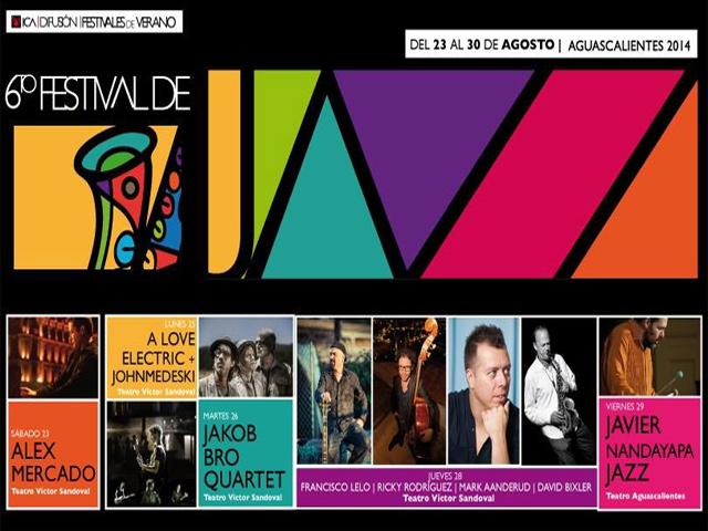 6º Festival de Jazz Aguascalientes, del 23 al 30 de agosto de 2014