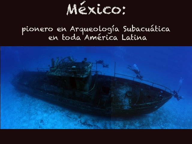 México: pionero en Arqueología Subacuática desde más de tres décadas