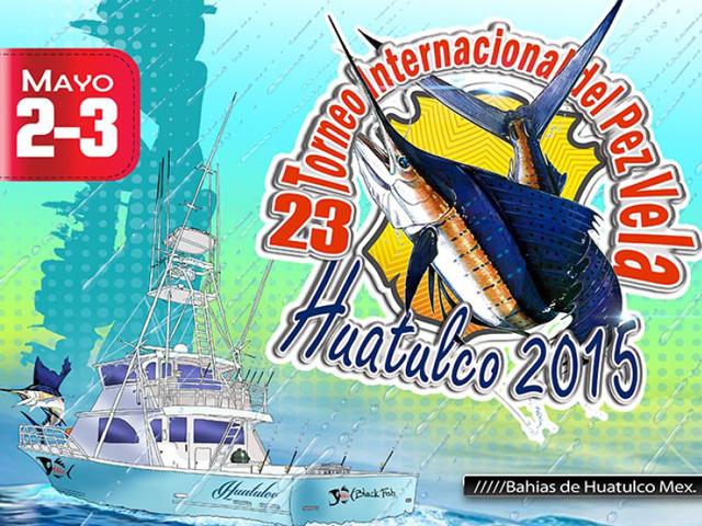 23º Torneo Internacional del Pez Vela 2015 y Fiesta del Pescador en Huatulco