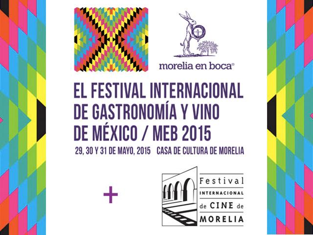 Morelia en Boca 2015: Festival de gastronomía y vino de México