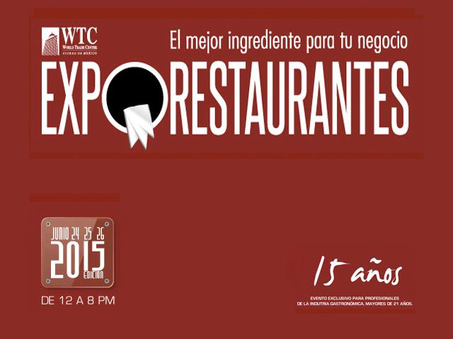 Expo Restaurantes 2015, del 24 al 26 de junio en México D.F.