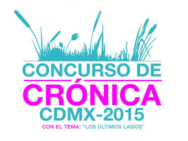 """Concurso de Crónica CDMX 2015 """"Los últimos lagos"""""""