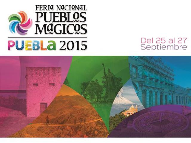Anunciarán nuevos destinos durante la Feria Nacional de los Pueblos Mágicos 2015 en Puebla