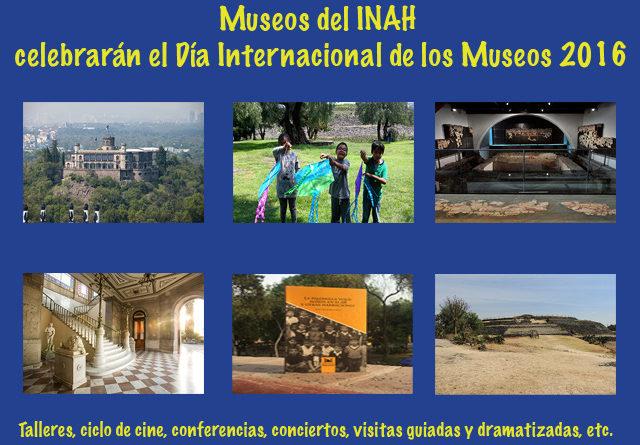 Museos del INAH celebrarán el Día Internacional de los Museos 2016