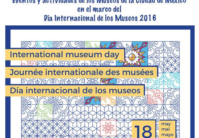 Museos de la Ciudad de México celebrarán el Día Internacional de los Museos 2016