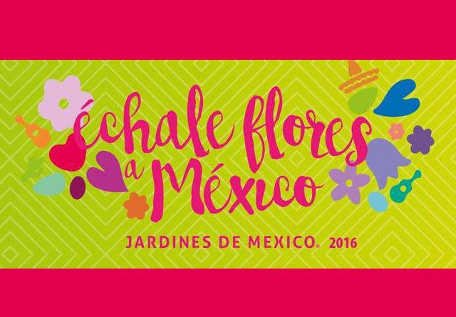 """Festival """"Échale flores a México 2016"""" en los Jardines de México"""