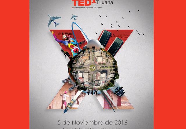 TEDx Tijuana 2016, conferencias e historias que inspiran