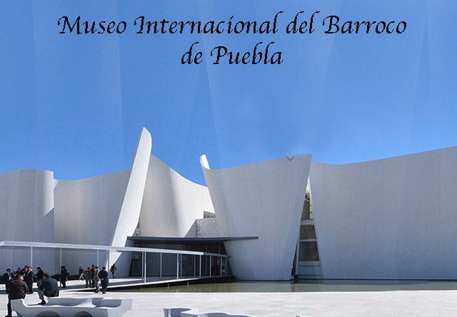 La innovación cultural y la arquitectura vanguardista del Museo Internacional del Barroco de la ciudad de Puebla