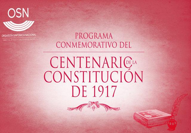 La Orquesta Nacional Sinfónica conmemora los 100 años de la promulgación de la Constitución de 1917
