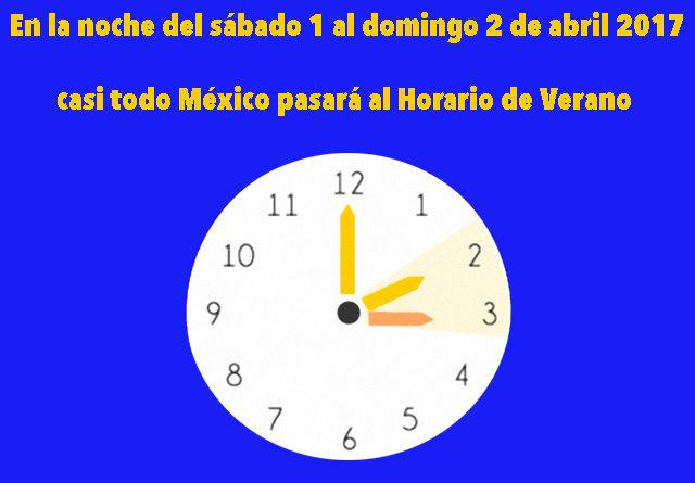 En la noche del 1 al 2 de abril, casi todo México pasará al Horario de Verano 2017
