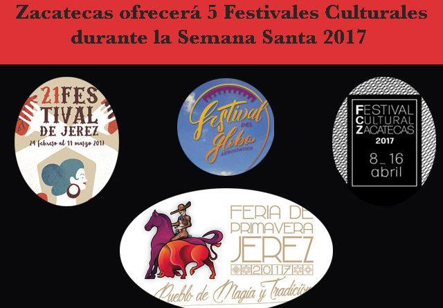 Durante la Semana Santa Zacatecas ofrecerá cinco festivales culturales
