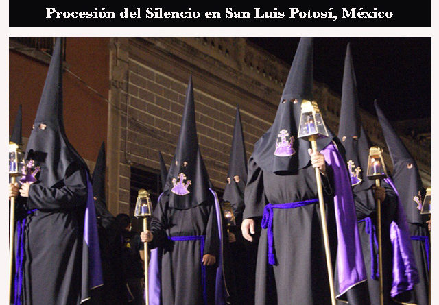 San Luis Potosí espera la llegada de más de 91 mil visitantes para la Procesión del Silencio 2017