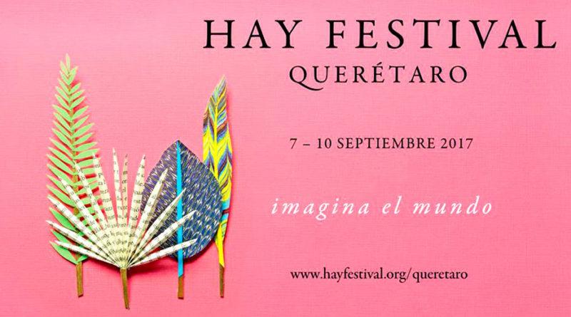 Hay Festival 2017 tendrá lugar en la ciudad de Querétaro.