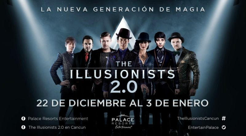 No dejes de ver The Illusionists 2.0 en Cancún.