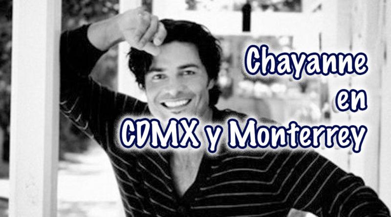 Chayanne en CDMX y Monterrey